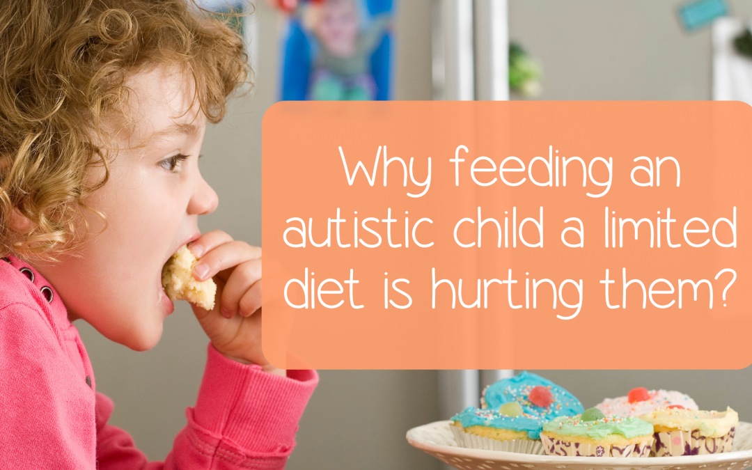 Why feeding an autistic child a limited diet is hurting them?