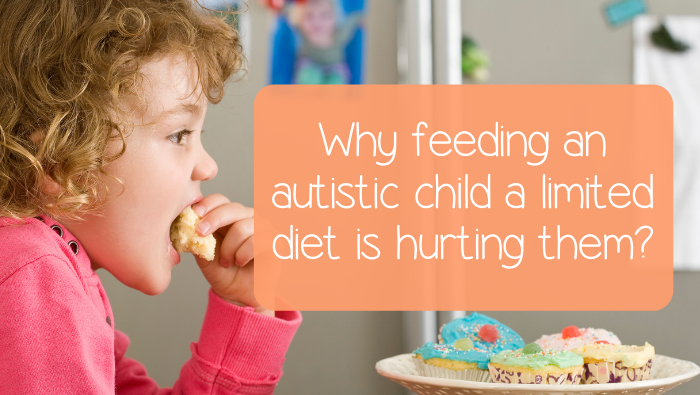 Top 3 reasons why feeding an autistic child a limited diet is hurting them?