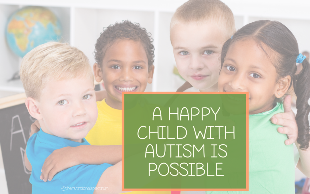 A Happy Child with Autism is Possible