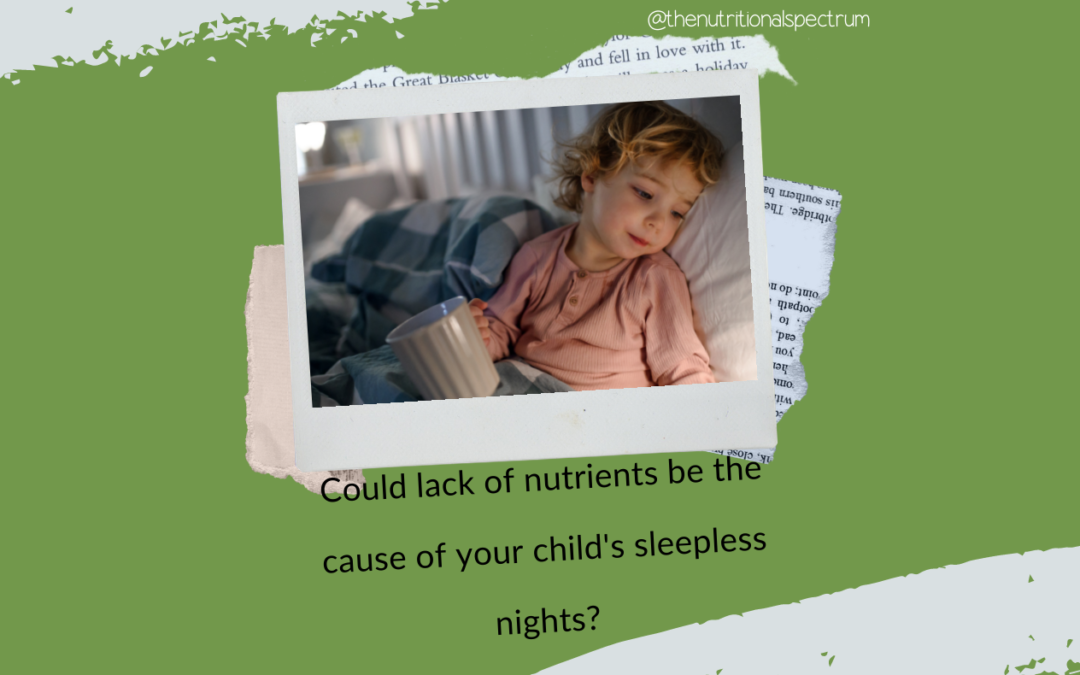 Could lack of nutrients be the cause of your child's sleepless nights?