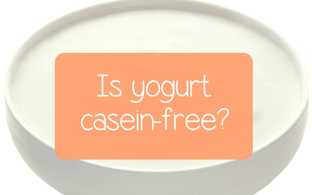 Is yogurt casein-free?