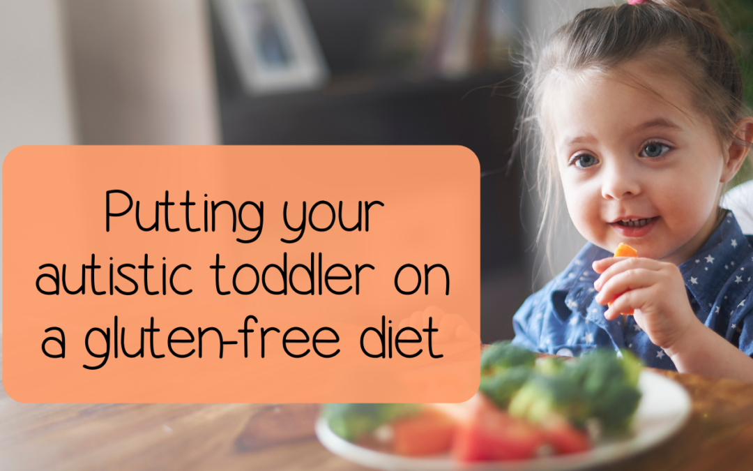 How to put your autistic toddler on a gluten-free diet?